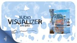 Water Visualizer with Lyrics Animated